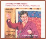Approaching Mahamudra: The Realization of Mind, Practices and Preliminaries (CD)
