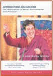 Approaching Mahamudra: The Realization of Mind, Practices and Preliminaries (DVD)
