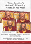 Khenpo Gangshar's Naturally Liberating Whatever You Meet (DVD)