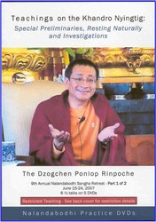 Teachings on the Khandro Nyingtig: Special Preliminaries, Resting Naturally and Investigations (DVD)
