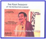 The Four Thoughts of the Instruction Lineage (CDs)