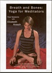 Breath and Bones Yoga for Meditators