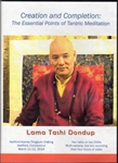 Creation and Completion: The Essential Points of Tantric Meditation (DVDs)