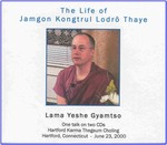 The Life of Jamgon Kongtrul Lodro Thaye (CD)