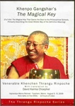 Khenpo Gangshar's The Magical Key (DVD)